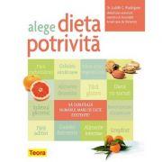 Alege dieta potrivita - dr. Judith C. Rodriguez