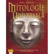Mitologie universala - Neil Philip