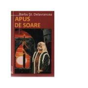 APUS DE SOARE - Barbu Stefanescu Delavrancea