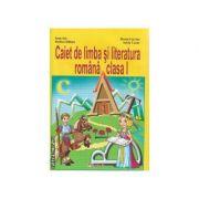 Caiet de limba si literatura romana clasa 1 - Ioan Sas, Rodica Halmu, Maria Sas, Adela Lazar
