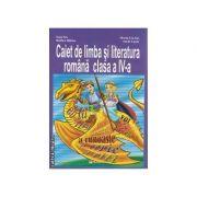 Caiet de limba si literatura romana clasa a 4 a - Rodica Halmu, Maria Sas, Adela Lazar, Ioan Sas