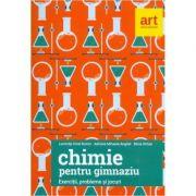 Exercitii, probleme si jocuri de chimie pentru gimnaziu - Luminita Irinel Doicin, Adriana Anghel, Silvia Girtan