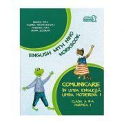 English with Nino. Comunicare în LIMBA ENGLEZĂ. Workbook. Clasa a II-a. Partea I - Bianca Popa, Marina Frânculescu, Mariana Popa, Diana Zografi