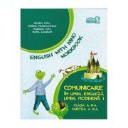 English with Nino. Comunicare în LIMBA ENGLEZĂ. Workbook. Clasa a II-a. Partea a II-a - Bianca Popa, Marina Frânculescu, Mariana Popa, Diana Zografi