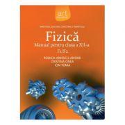 FIZICĂ F1/F2. Manual pentru clasa a XII-a - Rodica Ionescu-Andrei, Cristina Onea, Ion Toma