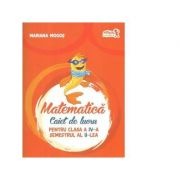 Matematica. Caiet de lucru pentru Clasa a IV-a - Semestrul II - Mariana Mogos