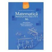 MATEMATICĂ M1. Manual pentru clasa a XI-a - Dinu Şerbănescu, Marcel Ţena, Marian Andronache