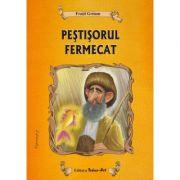 PEŞTIŞORUL FERMECAT - Fraţii Grimm
