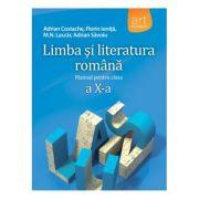 LIMBA ȘI LITERATURA ROMÂNĂ. Manual pentru clasa a X-a - Adrian Costache, Adrian Săvoiu, Florin Ioniţă, Marilena Lascăr