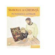 Simbolul de Credinta pe intelesul copiilor - Nicolae Cristian Cada