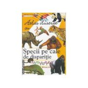 Atlas ilustrat cu Specii pe cale de disparitie