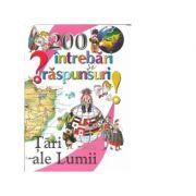 200 de intrebari si raspunsuri - Tari ale lumii