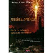 Alterari ale spiritului – Robert Anton Wilson