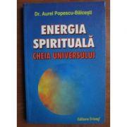 Energia Spirituala - Dr. Aurel Popescu-Balcesti