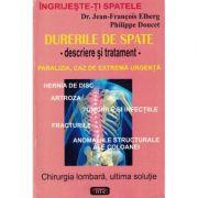 Durerile de spate. Descriere si tratament – Dr. Jean-Francois Elberg & Philippe Doucet