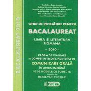 Ghid de pregatire pentru Bacalaureat 2010 - Limba si Literatura Romana - Comunicare Orala