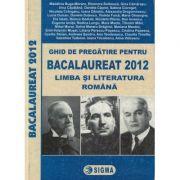 Ghid de pregatire pentru Bacalaureat 2012 - Limba si Literatura Romana