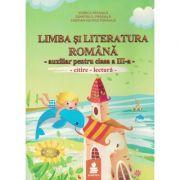 Limba si literatura romana - Auxiliar pentru clasa a III-a (citire-lectura)