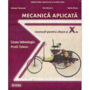 Mecanica aplicata - Manual pentru clasa a X-a