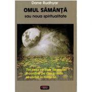 Omul samanta sau noua spiritualitate – Dane Rudhyar