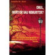 Omul, muritor sau nemuritor? – Josette M. Abel