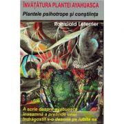Plantele psihotrope si constiinta. Invatatura plantei ayahuasca – Romuald Leterrier