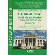 Pregatirea examenului de Bacalaureat 2015 - Limba si Literatura Romana