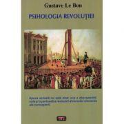Psihologia revolutiei – Gustave Le Bon
