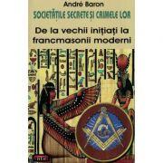 Societatile secrete si crimele lor – Andre Baron