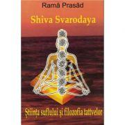 Stiinta suflului si filozofia tattvelor. Shiva Svarodaya – Rama Prasad