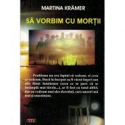 Sa vorbim cu mortii – Martina Kramer