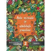 Arte vizuale si abilitati practice (32 de proiecte creative) - Clasa a II-a