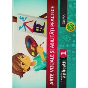 Arte vizuale si abilitati practice (caiet de aplicatii) - Clasa I