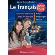 Le francais pour tous. Recueil d'exercises avec des corriges. Lexique, morphologie, syntaxe.