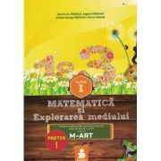 Matematica si explorarea mediului (M-ART) Partea I - Clasa I