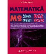 Matematica. M2. subiecte rezolvate. BAC 2020