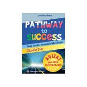 Pathway to Success. Teste pentru examenul de bilingv. Clasele 7-8