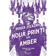Cronicile din Amber #1. Nouă prinți din Amber - Roger Zelazny