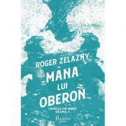 Cronicile din Amber #2. Mâna lui Oberon - Roger Zelazny