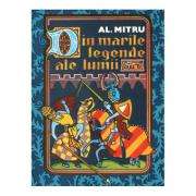 Din marile legende ale lumii - Alexandru Mitru