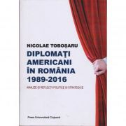Diplomati americani in Romania - Nicolae Tobosaru