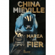 Marea de fier - China Miéville