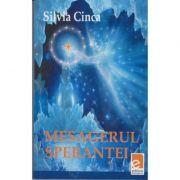 Mesagerul sperantei - Silvia Cinca