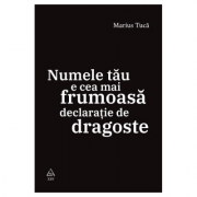 Numele tău e cea mai frumoasă declarație de dragoste - Marius Tucă