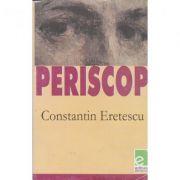 Periscop - Constantin Eretescu
