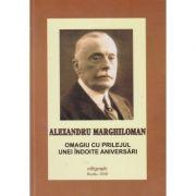 Alexandru Marghiloman omagiu cu prilejul unei indoite aniversari