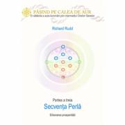 Cheia genelor: calea de aur - secvenţa Perlă - eliberarea prosperităţii