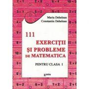 111 Exerciții și probleme de matematică. Clasa I.