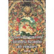 Antologia basmului cult romanesc - Constantin Cublesan