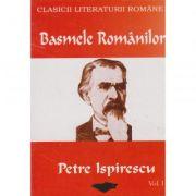 Basmele romanilor vol. 1 - Petre Ispirescu